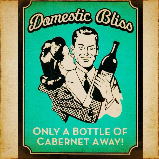 wine quotes ad advertising domestic bliss only a bottle of cabernet away december 2012
